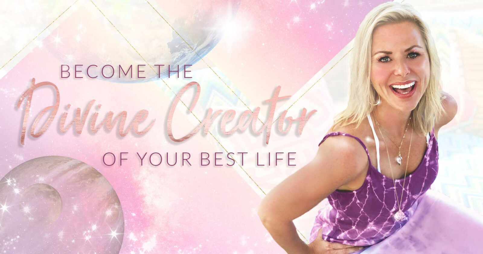 Become The Divine Creator Of Your Best Life