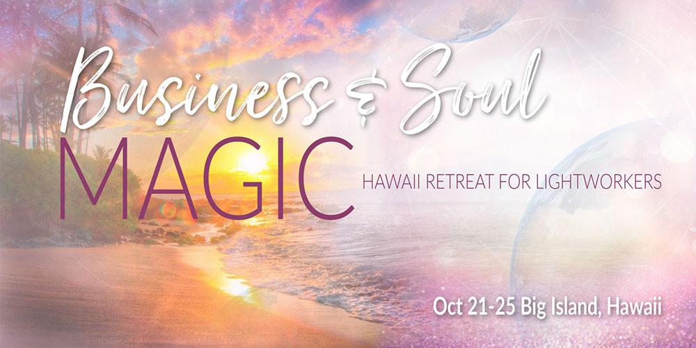 Business & Soul Magic  Lightworkers Retreat - Hawaii