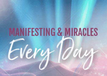 Activation Five: Manifesting & Miracles - Everyday