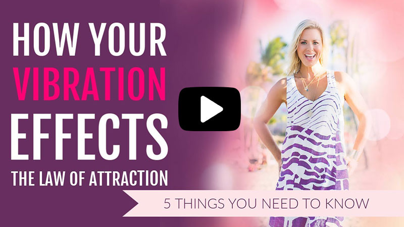 How Your Vibration Effects The Law of Attraction